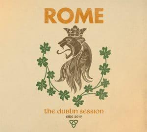 """Cover des Albums """"The Dublin Session"""" von ROME"""