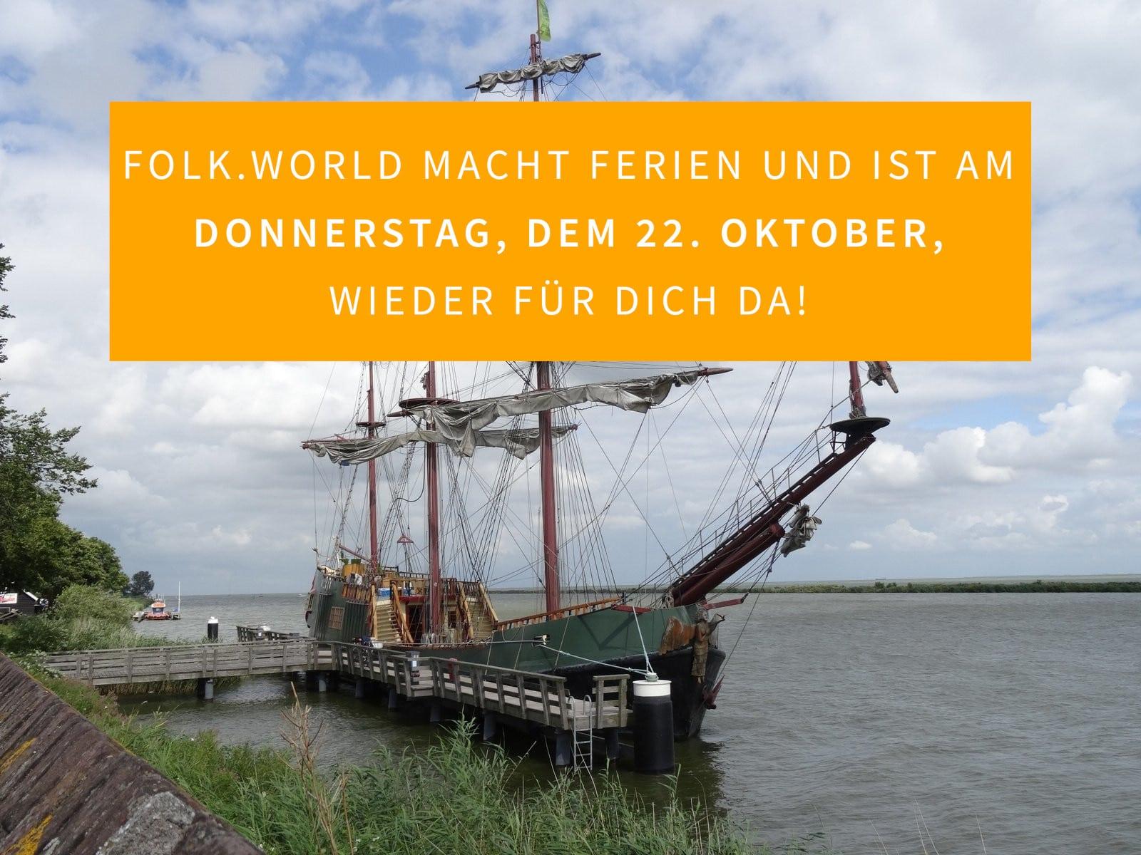 Folk.World macht Ferien und ist am Donnerstag, dem 22. Oktober, wieder für Dich da!